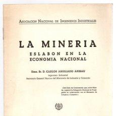 Libri di seconda mano: LA MINERIA. ESLABON EN LA ECONOMIA NACIONAL. CARLOS ABOLLADO ARIBAU. A.N.I.I. AÑO 1943. Lote 128878186