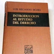 Libros de segunda mano: INTRODUCCIÓN AL ESTUDIO DEL DERECHO; LUIS RECASENS SICHES - EDITORIAL PORRUA, PRIMERA EDICIÓN 1970. Lote 129264383