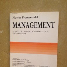 Libros de segunda mano: NUEVAS FRONTERAS DEL MANAGEMENT. EL ARTE DE LA DIRECCIÓN ESTRATÉGICA EN LA EMPRESA (VV. AA.). Lote 130244094