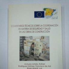 Libros de segunda mano: COMENTARIOS TECNICOS SOBRE LA COORDINACION EN MATERIA DE SEGURIDAD Y SALUD EN LAS OBRAS. TDK307. Lote 130423386