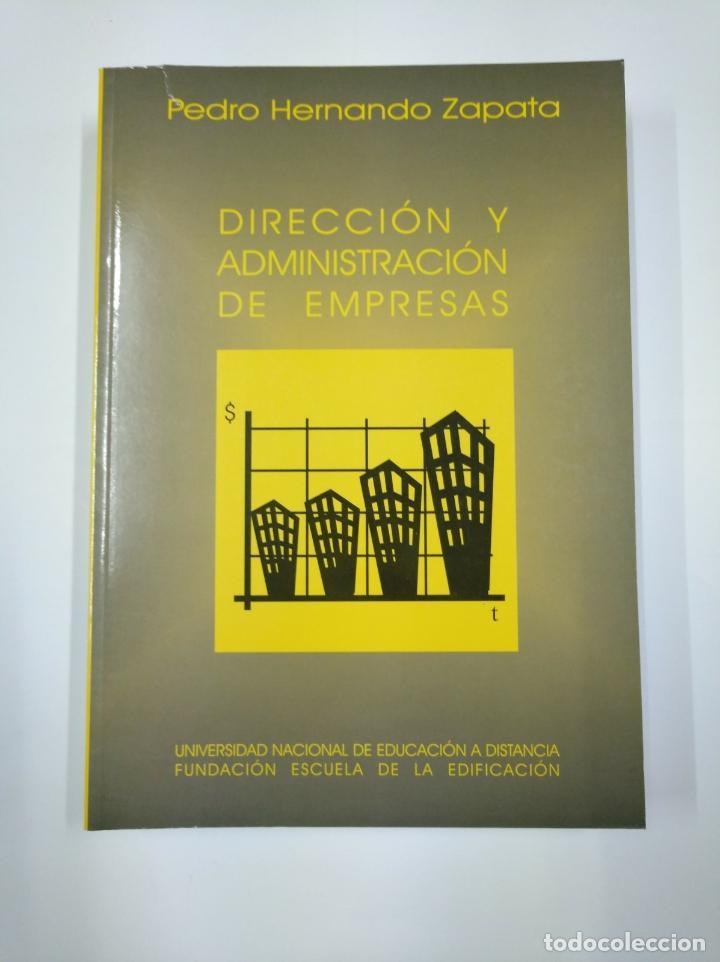 DIRECCION Y ADMINISTRACION DE EMPRESAS. PEDRO HERNANDO ZAPATA. UNED. TDK307 (Libros de Segunda Mano - Ciencias, Manuales y Oficios - Derecho, Economía y Comercio)
