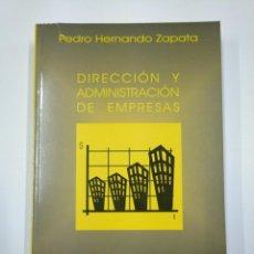 Libros de segunda mano: DIRECCION Y ADMINISTRACION DE EMPRESAS. PEDRO HERNANDO ZAPATA. UNED. TDK307. Lote 130423770