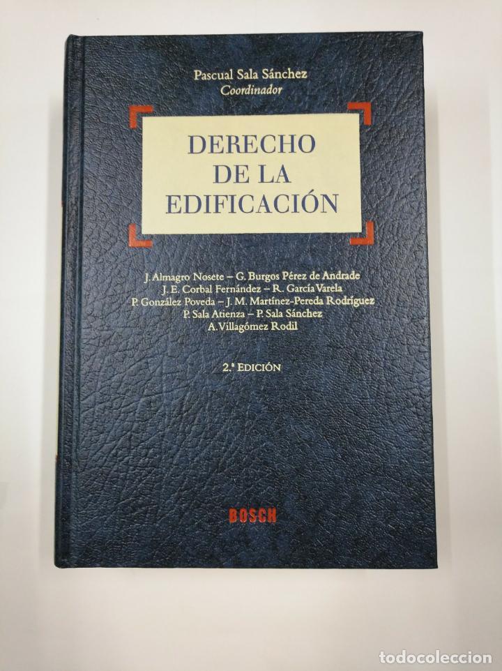 DERECHO DE LA EDIFICACION. PASCUAL SALA SANCHEZ. BOSCH. TDK307 (Libros de Segunda Mano - Ciencias, Manuales y Oficios - Derecho, Economía y Comercio)