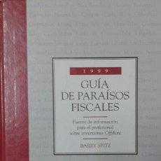 Libros de segunda mano: GUIA DE PARAÍSOS FISCALES - INVERSIONES OFFSHORE - BARRY SPITZ - 1999 - HARCOURT . Lote 130432794
