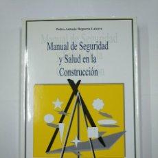 Libros de segunda mano: MANUAL DE SEGURIDAD Y SALUD EN LA CONSTRUCCION. PEDRO-ANTONIO BEGUERIA LATORRE. TDK307. Lote 130479322