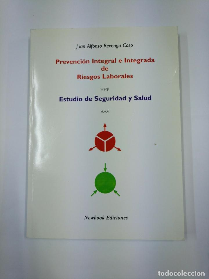 PREVENCION INTEGRAL E INTEGRADA DE RIESGOS LABORALES. JUAN ALFONSO SREVENGA CASO. TDK307 (Libros de Segunda Mano - Ciencias, Manuales y Oficios - Derecho, Economía y Comercio)