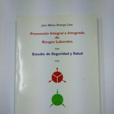 Libros de segunda mano: PREVENCION INTEGRAL E INTEGRADA DE RIESGOS LABORALES. JUAN ALFONSO SREVENGA CASO. TDK307. Lote 130479538