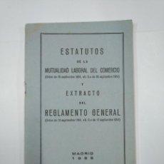 Libros de segunda mano: ESTATUTOS DE LA MUTUALIDAD LABORAL DEL COMERCIO Y EXTRACTO DEL REGLAMENTO GENERAL. 1955. TDK65. Lote 130516834