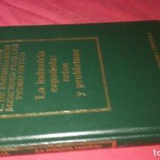 Libros de segunda mano: BIBLIOTECA DE ECONOMÍA ESPAÑOLA-LA INDUSTRIA ESPAÑOLA: RETOS Y PROBLEMAS-EDICIONES ORBIS, S.A. VVAA. Lote 130635858