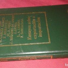 Libros de segunda mano: BIBLIOTECA DE ECONOMÍA ESPAÑOLA-ENSAYOS SOBRE EXPORTACIÓN E IMPORTACIÓN EDICIONES ORBIS, S.A. VVAA. Lote 130636378
