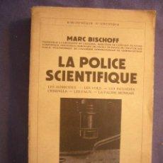 Libros de segunda mano: MARC BISCHOFF: - LA POLICE SCIENTIFIQUE - (PARIS, 1938). Lote 130859356