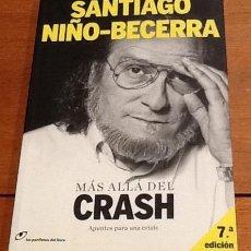 Libros de segunda mano: MÁS ALLÁ DEL CRASH. SANTIAGO NIÑO-BECERRA. Lote 130873540