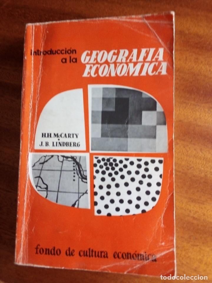 INTRODUCCION A LA GEOGRAFÍA ECONÓMICA H. H. MCCARTY / J. B. LINDBERG (Libros de Segunda Mano - Ciencias, Manuales y Oficios - Derecho, Economía y Comercio)