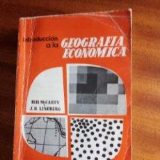 Libros de segunda mano: INTRODUCCION A LA GEOGRAFÍA ECONÓMICA H. H. MCCARTY / J. B. LINDBERG. Lote 130912940
