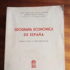 Libros de segunda mano: GEOGRAFIA ECONOMICA DE ESPAÑA. JUAN PÉREZ DE TUDELA. EDICIONES ATLAS, MADRID. 1.962. Lote 130913648