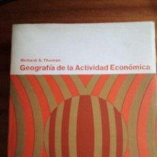 Libros de segunda mano: GEOGRAFÍA DE LA ACTIVIDAD ECONÓMICA - RICHARD S. THOMAN 1.975. Lote 130913964
