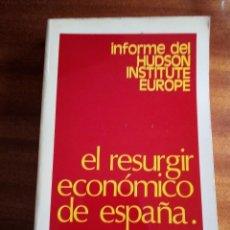 Libros de segunda mano: EL RESURGIR ECONÓMICO DE ESPAÑA - INFORME DEL HUDSON INSTITUTE EUROPE 1.975. Lote 130914468