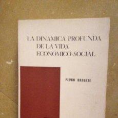 Libros de segunda mano: LA DINÁMICA PROFUNDA DE LA VIDA ECONOMICO - SOCIAL (PEDRO URIARTE). Lote 131173103