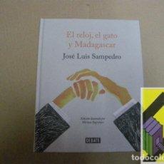 Libros de segunda mano: SAMPEDRO, JOSÉ LUIS:EL RELOJ, EL GATO Y MADAGASCAR (ILUSTRACIONES:MIRIAM SUGRANYES). Lote 131181004