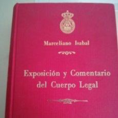 Libros de segunda mano: MARCELINO ISABAL EXPOSICIÓN Y COMENTARIO DEL CUERPO LEGAL. Lote 131579249