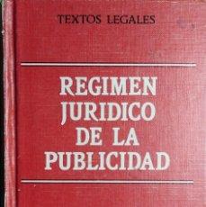 Libros de segunda mano: RÉGIMEN JURÍDICO DE LA PUBLICIDAD. MADRID : INSTITUTO NACIONAL DE PUBLICIDAD ; B.O.E., 1984. . Lote 131612966