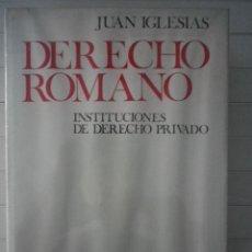 Libros de segunda mano: JUAN IGLESIAS - DERECHO ROMANO. INSTITUCIONES DE DERECHO PRIVADO - EDICIONES ARIEL. Lote 131666622