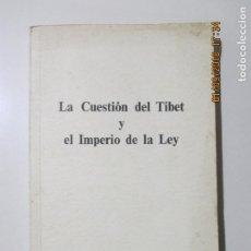 Libros de segunda mano: LA CUESTIÓN DEL TIBET Y EL IMPERIO DE LA LEY. COMISIÓN INTERNACIONAL DE JURISTAS GINEBRA 1959. Lote 132160178