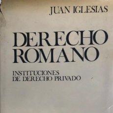 Libros de segunda mano: JUAN IGLESIAS. DERECHO ROMANO. INSTITUCIONES DE DERECHO PRIVADO. BARCELONA, 1958.. Lote 132239538