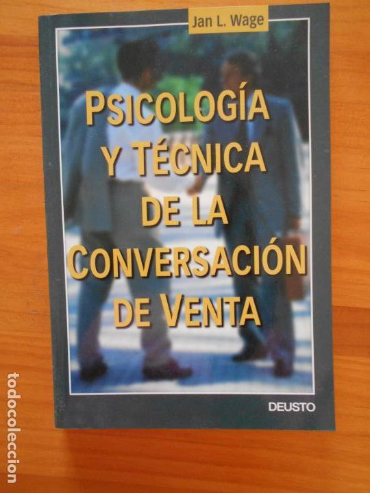 PSICOLOGIA Y TECNICA DE LA CONVERSACION DE VENTA - JAN L. WAGE (DZ) (Libros de Segunda Mano - Ciencias, Manuales y Oficios - Derecho, Economía y Comercio)