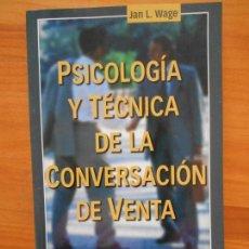 Libros de segunda mano: PSICOLOGIA Y TECNICA DE LA CONVERSACION DE VENTA - JAN L. WAGE (DZ). Lote 132559058