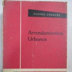 Libros de segunda mano: LEGISLACIÓN DE ARRENDAMIENTOS URBANOS. EDICIÓN OFICIAL. MINISTERIO DE JUSTICIA. MADRID 1968. Lote 132865446
