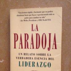Libros de segunda mano: LA PARADOJA. UN RELATO SOBRE LA VERDADERA ESENCIA DEL LIDERAZGO (JAMES C. HUNTER). Lote 132897354