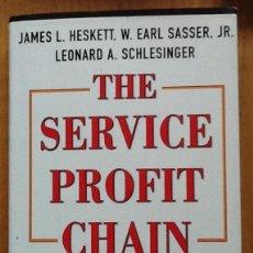 Libros de segunda mano: THE SERVICE PROFIT CHAIN. JAMES L. HE SETT, W. EARL SASSER, LEONARD A. SCHLESINGER. Lote 133001378