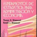 Libros de segunda mano: FUNDAMENTOS DE ESTAD. PARA ADMON Y ECONOMIA 620 PAG (COMO NUEVO) MUY BUENO. Lote 133169830