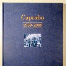 Libros de segunda mano: CAPRABO 1959-2009 - BARCELONA 2009 - IL·LUSTRAT. Lote 133222102