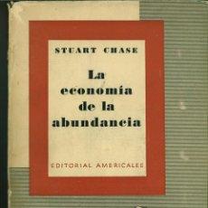 Libros de segunda mano: LA ECONOMIA DE LA ABUNDANCIA. STUART CHASE. Lote 133336170