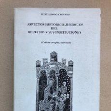 Libros de segunda mano: ASPECTOS HISTÓRICO JURÍDICOS DEL DERECHO Y SUS INSTITUCIONES. FÉLIX ALONSO Y ROYANO. EUE 1997.. Lote 133385930