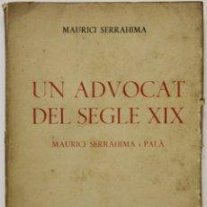 Libros de segunda mano: UN ADVOCAT DEL SEGLE XIX. MAURICI SERRAHIMA I PALÀ (1834-1904). - SERRAHIMA, MAURICI.. Lote 123247963