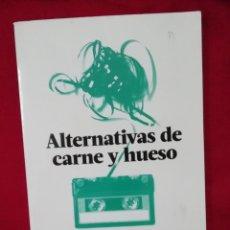 Libros de segunda mano: ALTERNATIVAS DE CARNE Y HUESO. Lote 133587534