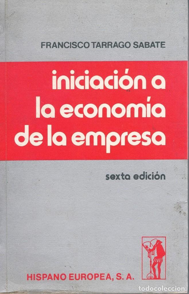 LIBRO INICIACION A LA ECONOMIA DE LA EMPRESA COMO NUEVO (Libros de Segunda Mano - Ciencias, Manuales y Oficios - Derecho, Economía y Comercio)