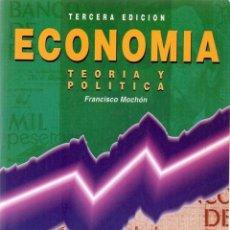 Libros de segunda mano: ECONOMÍA : TEORIA Y POLITICA, DE FRANCISCO MOCHÓN. Lote 133900255