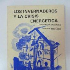 Libros de segunda mano: LOS INVERNADEROS Y LA CRISIS ENERGÉTICA. Lote 133906474