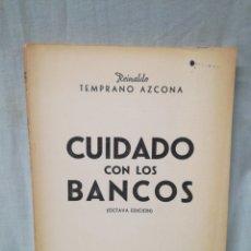 Libros de segunda mano: LIBRO ... CUIDADO CON LOS BANCOS ... REINALDO TEMPRANO AZCONA. Lote 134006851