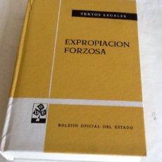 Libros de segunda mano: EXPROPIACIÓN FORZOSA TEXTOS LEGALES N. 11 SEXTA ED. 1974 BOLETÍN OFICIAL DEL ESTADO. Lote 134007198