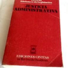 Libros de segunda mano: JUSTICIA ADMINISTRATIVA ED. CIVITAS BIBLIOTECA DE LEGISLACIÓN 1973 PRIMERA EDICION. Lote 134008541