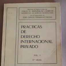 Libros de segunda mano: PRÁCTICAS DE DERECHO INTERNACIONAL PRIVADO VOL.1 6'ED. JULIO D. GONZÁLEZ CAMPOS Y J.C. FDEZ ROZAS. Lote 134074677