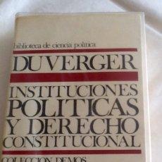 Libros de segunda mano: INSTITUCIONES POLÍTICAS Y DERECHO CONSTITUCIONAL DUVERGER ARIEL 1970 639 PGS. Lote 134162685