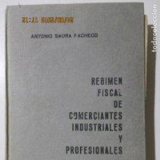 Libros de segunda mano: ANTONIO SAURA FACHECO. RÉGIMEN FISCAL DE COMERCIANTES INDUSTRIALES Y PROFESIONALES. 1961. Lote 134204410
