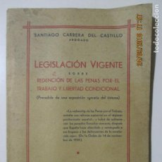 Libros de segunda mano: SANTIAGO CARRERA DEL CASTILLO. LEGISLACIÓN VIGENTE SOBRE REDENCIÓN DE LAS PENAS. MADRID 1940. Lote 134207582