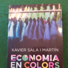Libros de segunda mano: ECONOMIA EN COLORS - XAVIER SALA I MARTIN. Lote 134313954